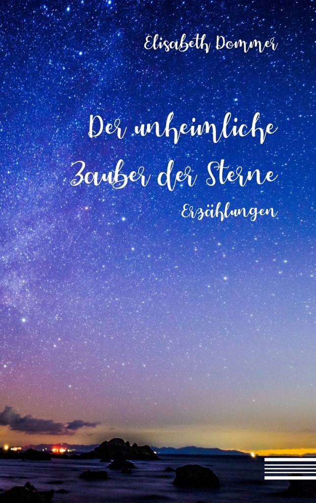 """Cover """"Der unheimliche Zauber der Sterne"""" Elisabeth Dommer"""