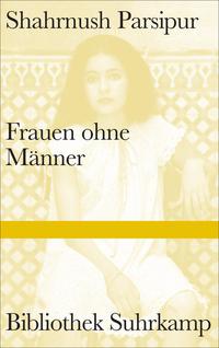 Cover Shahrnush Parsipur - Frauen ohne Männer - Suhrcamp Verlag