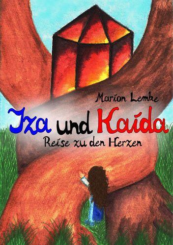 Cover Iza und Kaida - Reise zu den Herzen von Marion Lemke