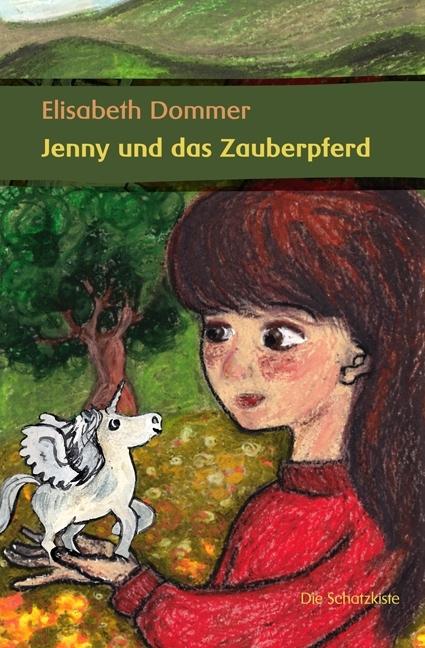 """Cover """"Jenny und das Zauberpferd"""" von Elisabeth Dommer - Zeichnung Marlene Hofmann"""