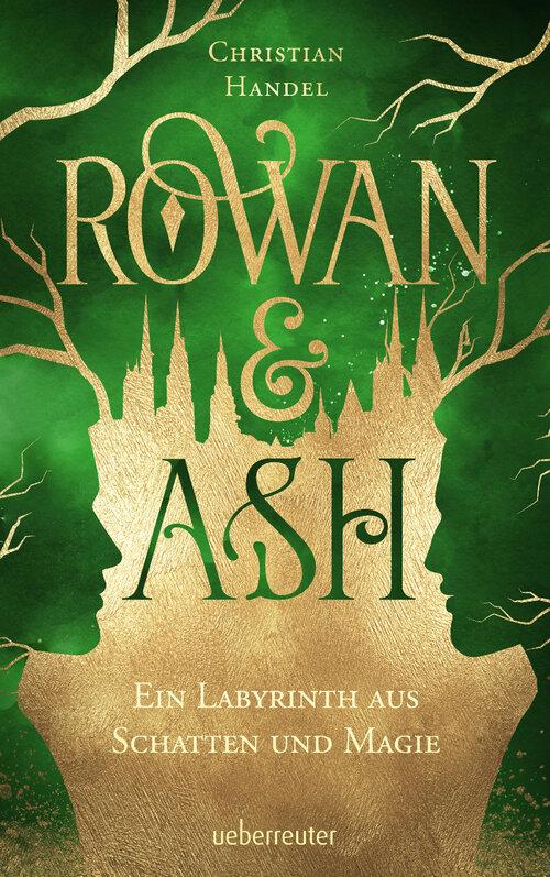 "Buchcover ""Rowan & Ash"" von Christian Handel"