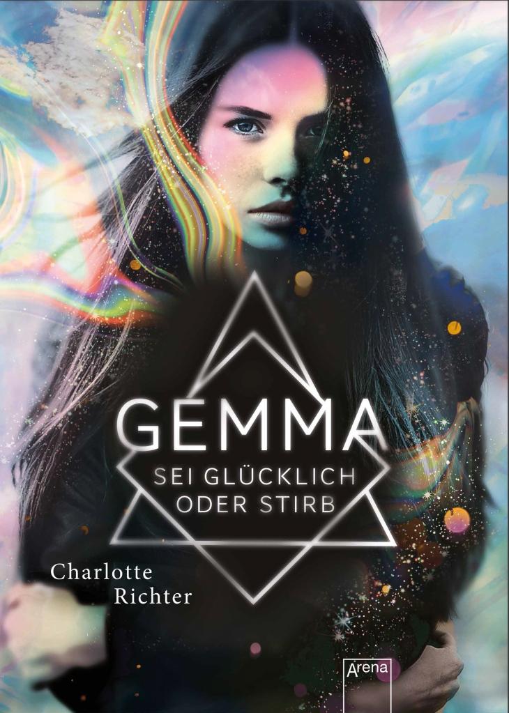 """Cover """"Gemma sei glücklich oder stirb"""" von Charlotte Richter (Arena Verlag)"""