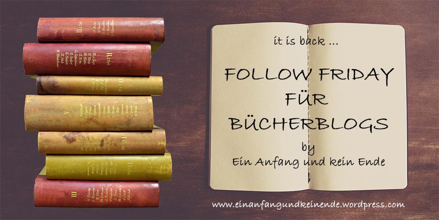 Banner für den Follow Friday für Buchblogs von Ein Anfang und kein Ende, links im Bild ein Stapel Bücher